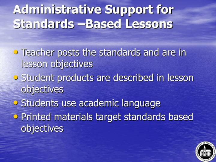 Administrative Support for Standards –Based Lessons