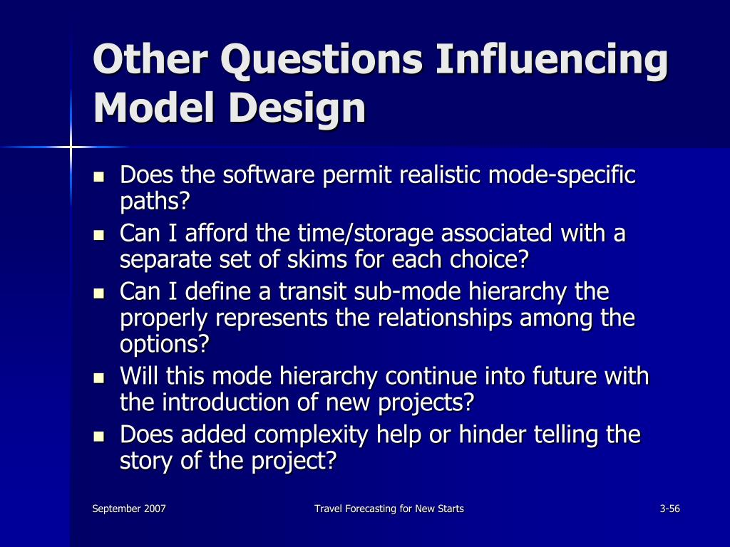 Other Questions Influencing Model Design