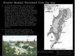 greater mumbai reclaimed from the sea