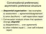 conversational preferences asymmetric preference structure