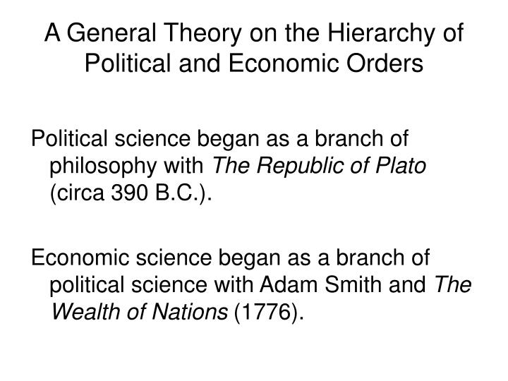 A general theory on the hierarchy of political and economic orders2