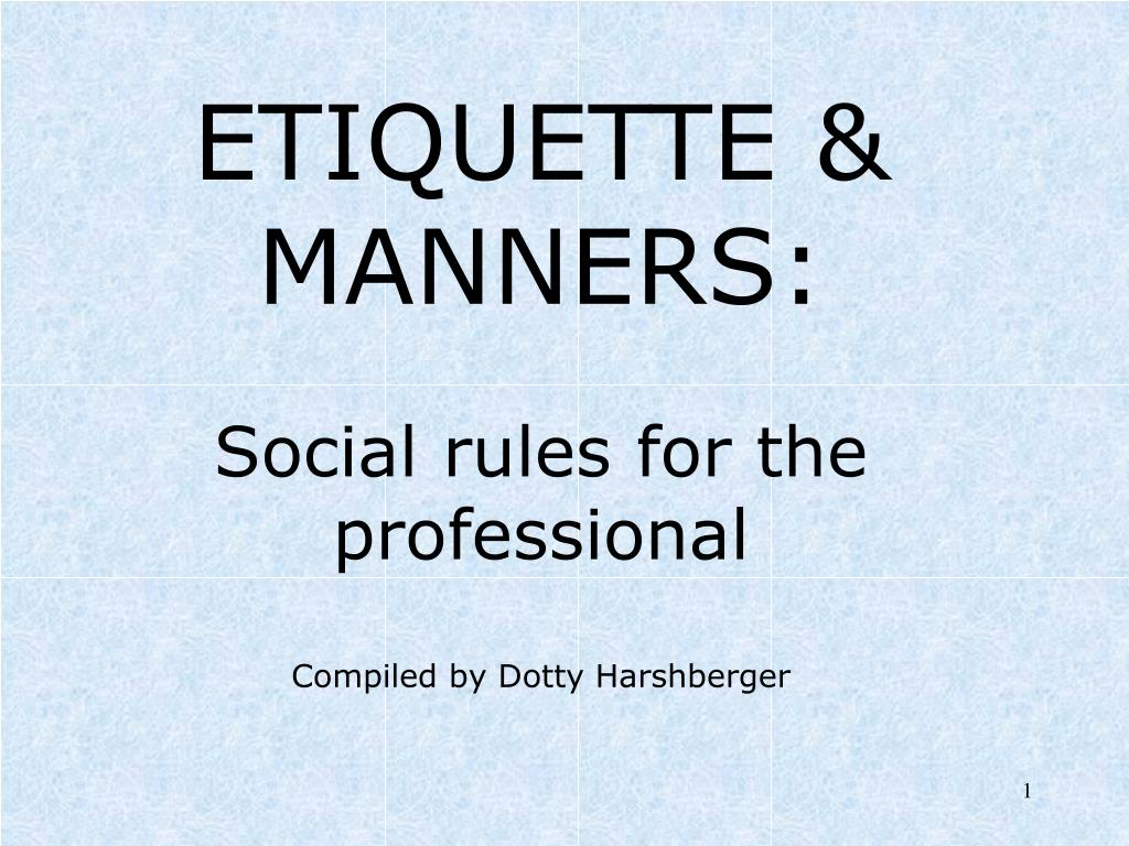 etiquette manners social rules for the professional compiled by dotty harshberger l.