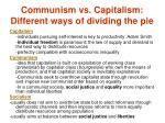 communism vs capitalism different ways of dividing the pie