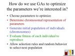 how do we use gas to optimize the parameters we re interested in