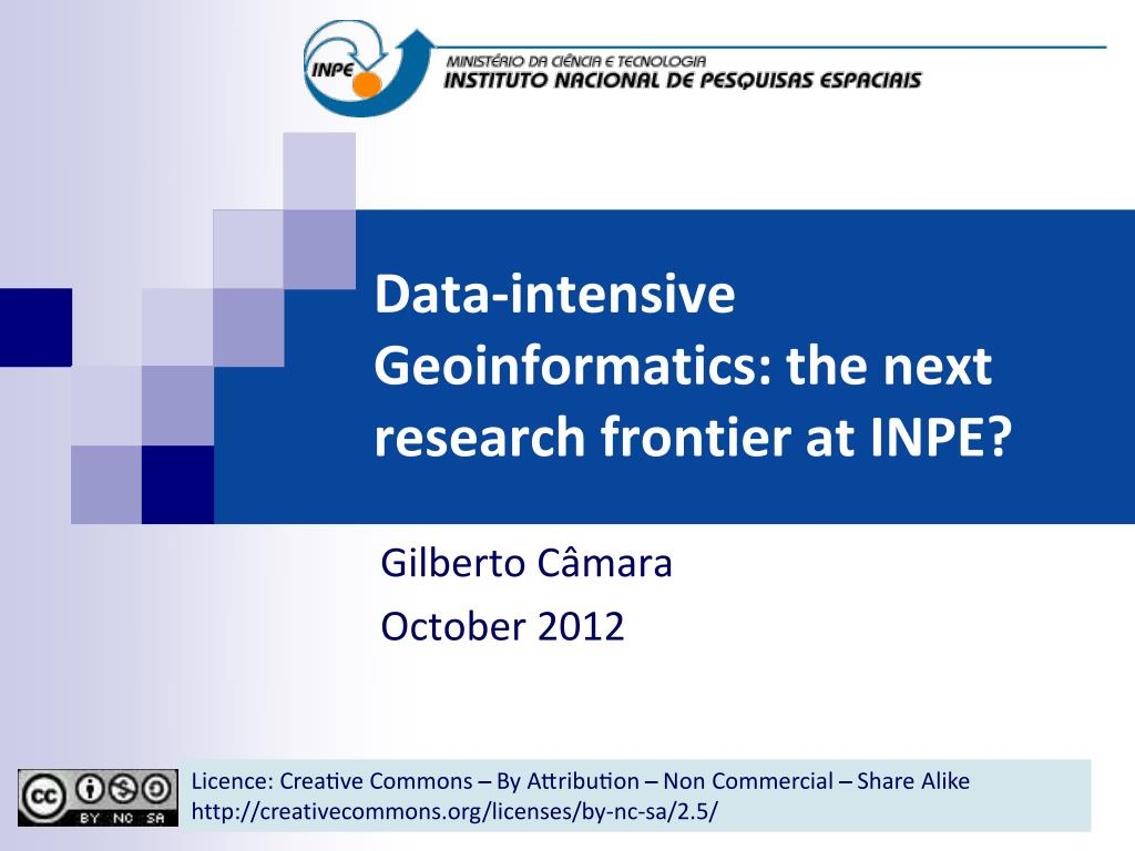 data intensive geoinformatics the next research frontier at inpe l.