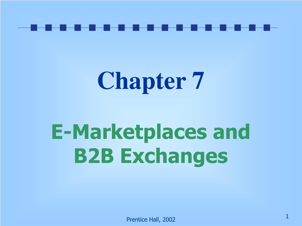 chapter 7 e marketplaces and b2b exchanges l.