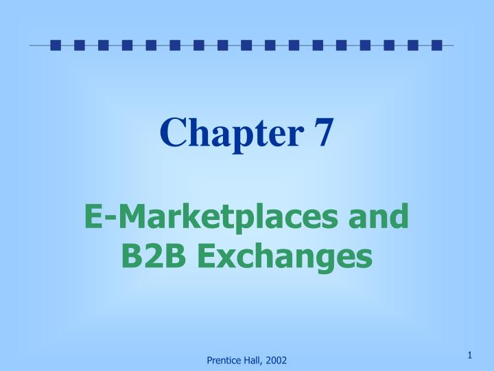 chapter 7 e marketplaces and b2b exchanges n.