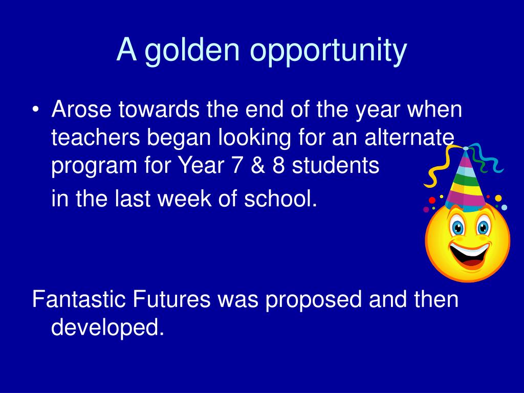 A golden opportunity