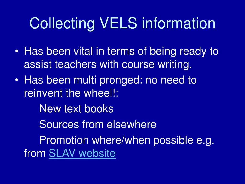 Collecting VELS information