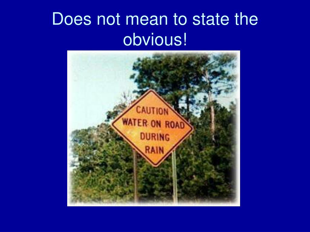Does not mean to state the obvious!
