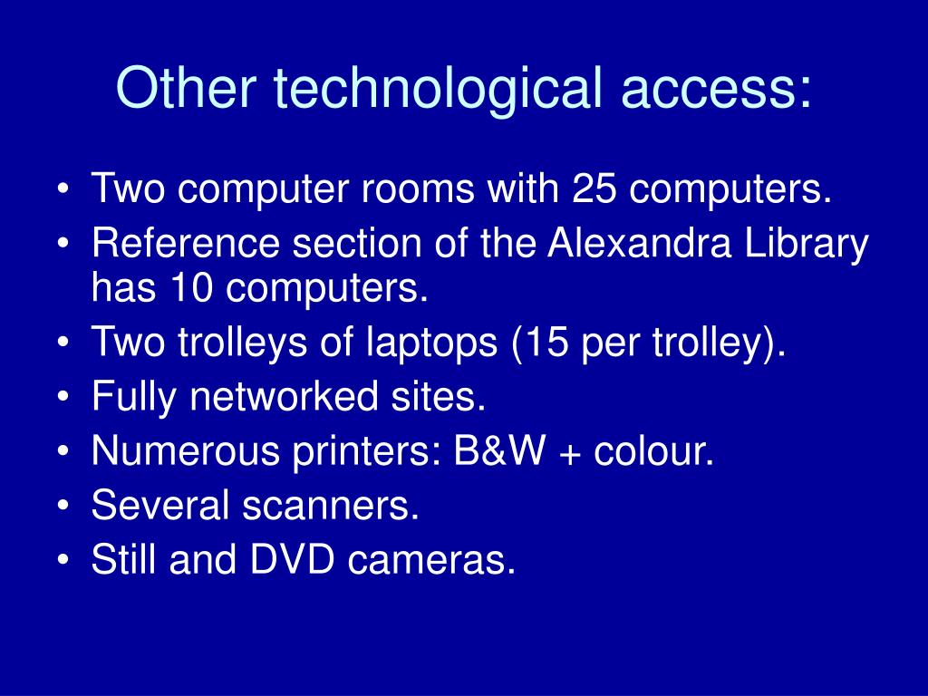 Other technological access: