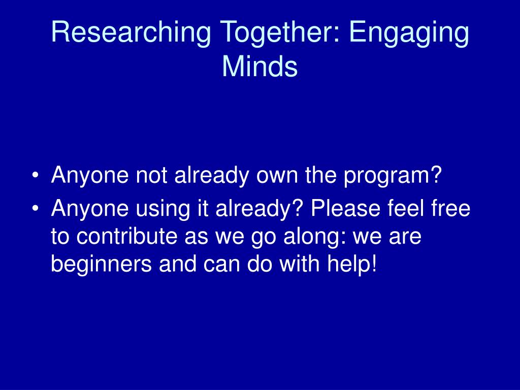Researching Together: Engaging Minds
