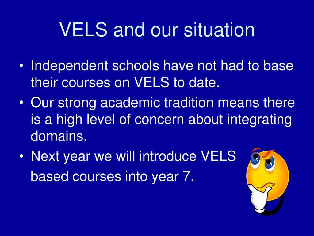 VELS and our situation
