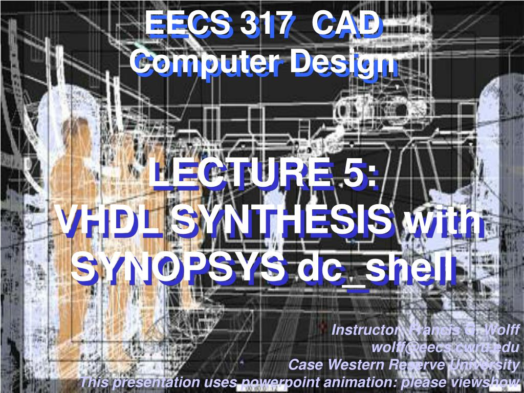 lecture 5 vhdl synthesis with synopsys dc shell l.