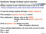 synthesis design analyzer quick overview