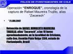 operaci n enroque cronolog a de la captura de rafael maureira trujillo alias zacarach16