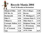 recycle mania 2004 week 10 results in lbs student