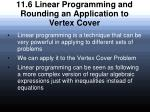 11 6 linear programming and rounding an application to vertex cover
