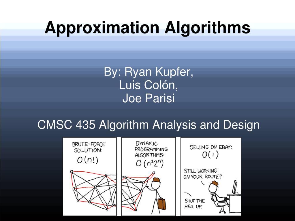 by ryan kupfer luis col n joe parisi cmsc 435 algorithm analysis and design l.