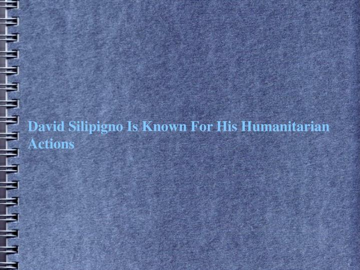 David Silipigno Is Known For His Humanitarian Actions