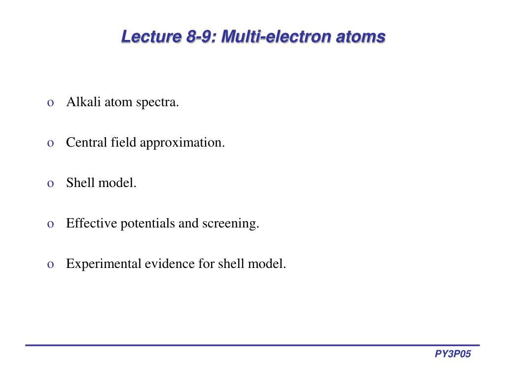 lecture 8 9 multi electron atoms l.