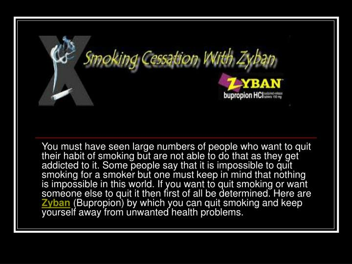 You must have seen large numbers of people who want to quit their habit of smoking but are not able ...