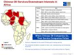 chinese oil services downstream interests in africa
