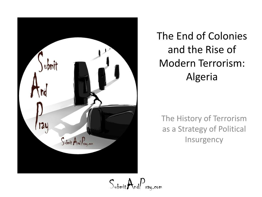 the end of colonies and the rise of modern terrorism algeria l.