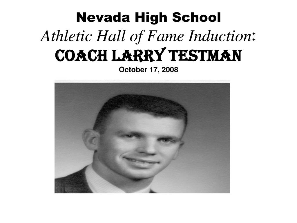 nevada high school athletic hall of fame induction coach larry testman october 17 2008 l.
