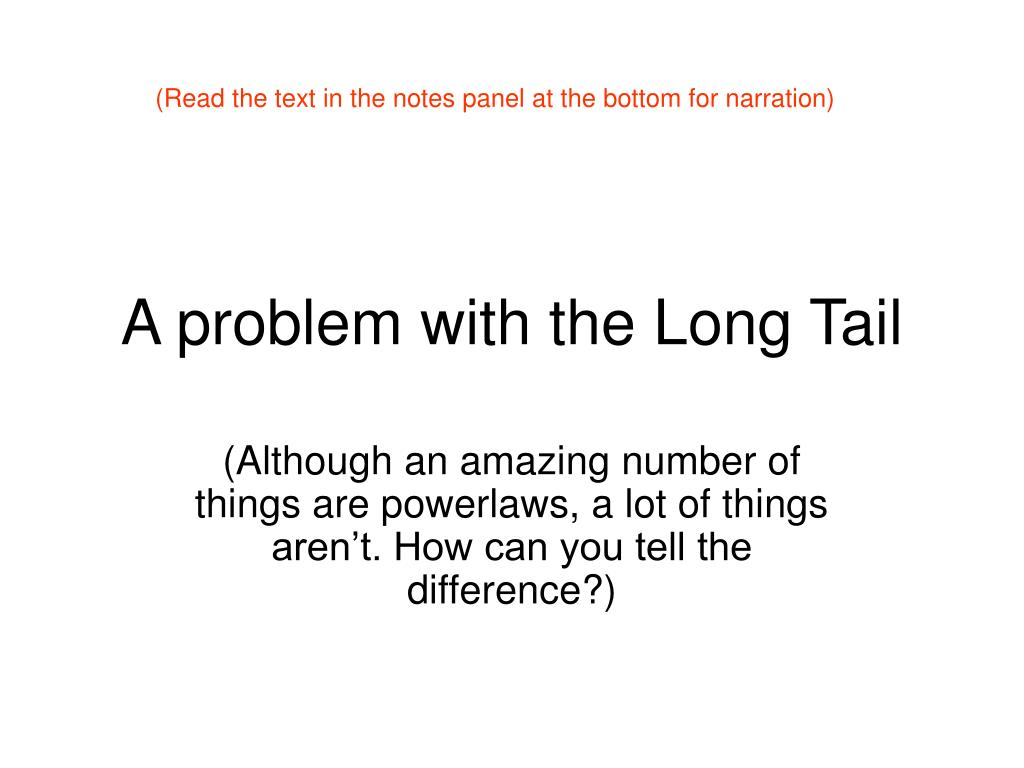a problem with the long tail l.