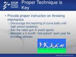 proper technique is key