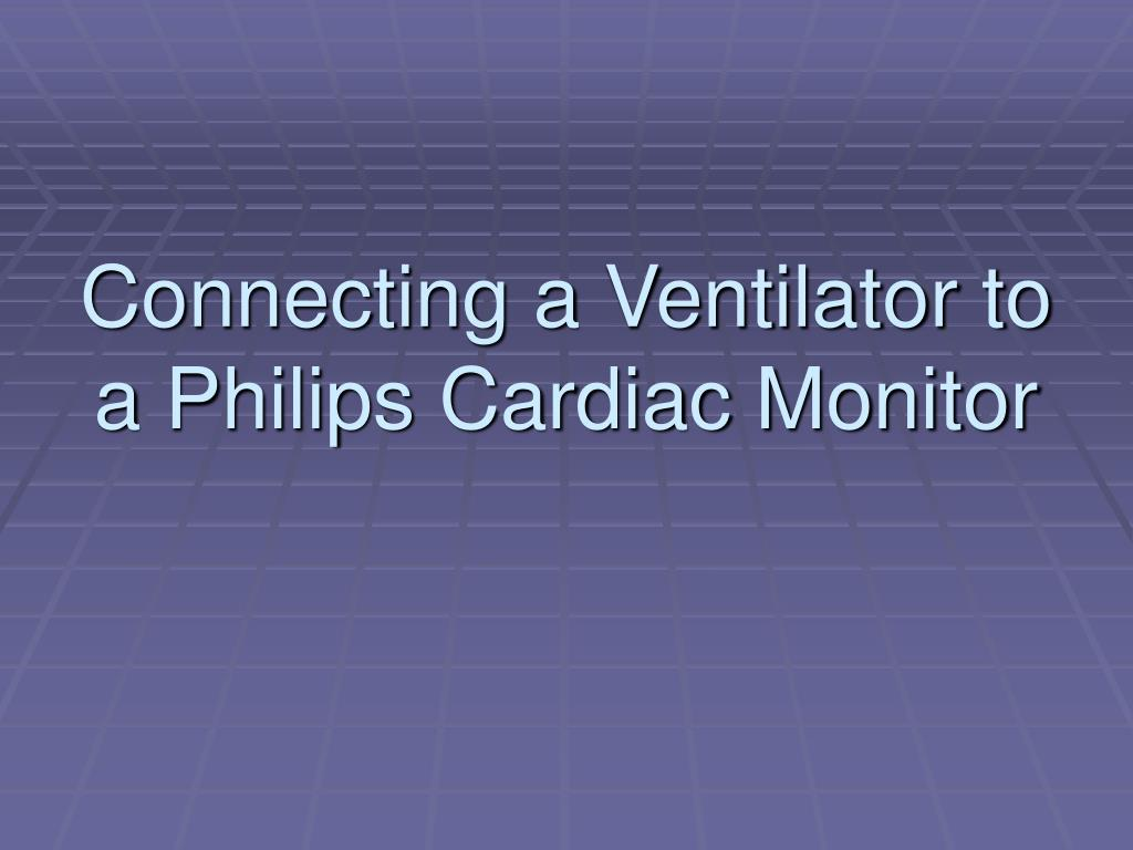 connecting a ventilator to a philips cardiac monitor l.