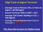 high cost of agent turnover