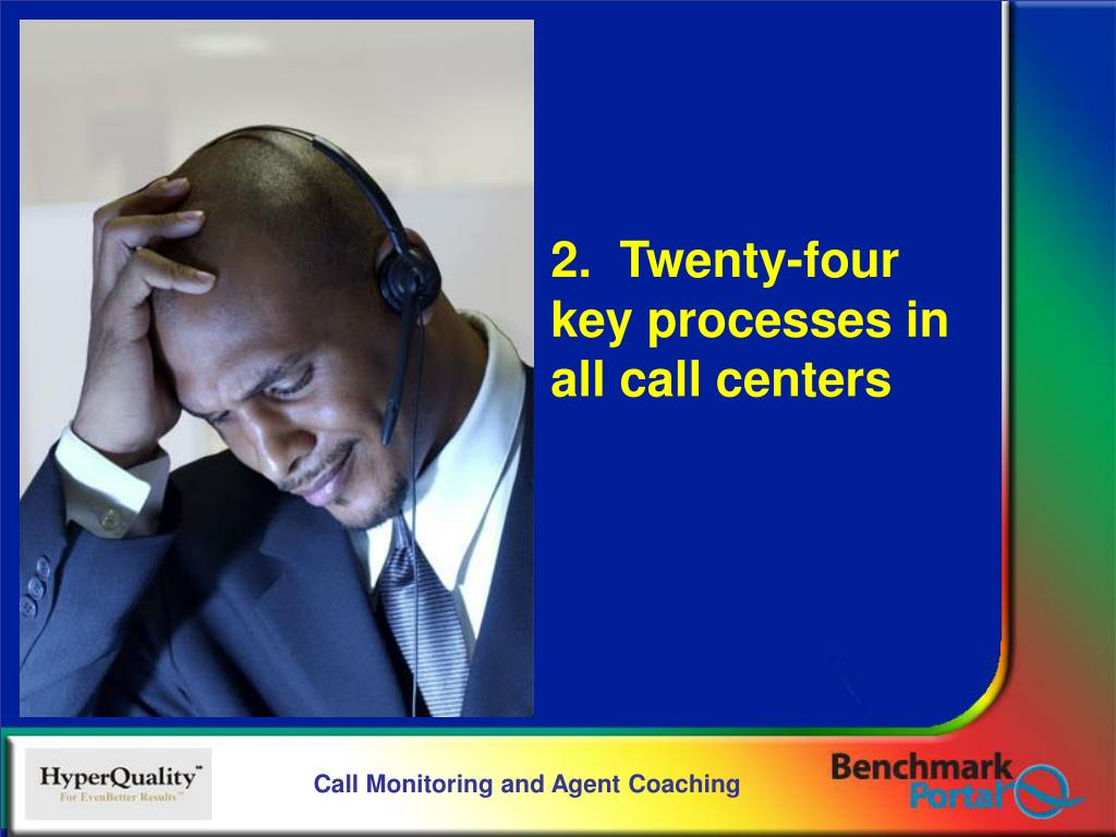 2.  Twenty-four key processes in all call centers