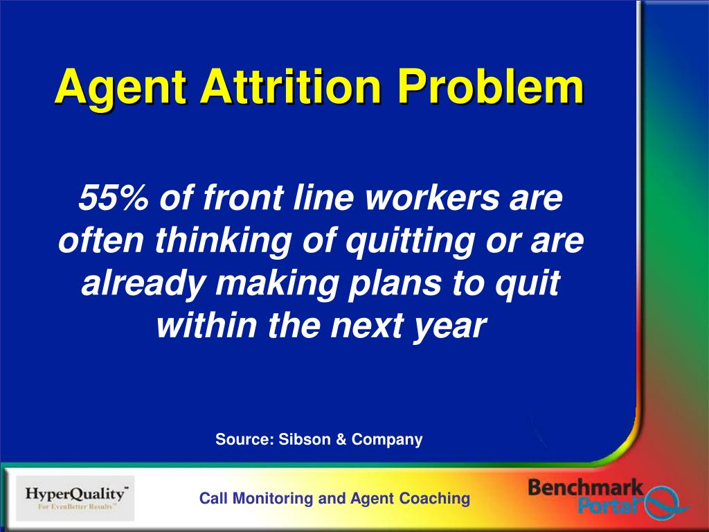 Agent Attrition Problem