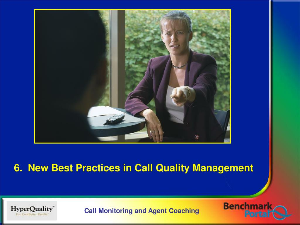 6.  New Best Practices in Call Quality Management