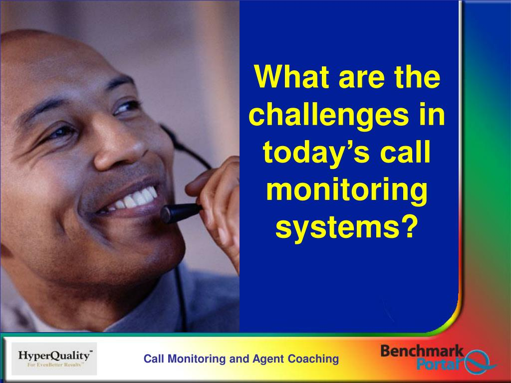 What are the challenges in today's call monitoring systems?