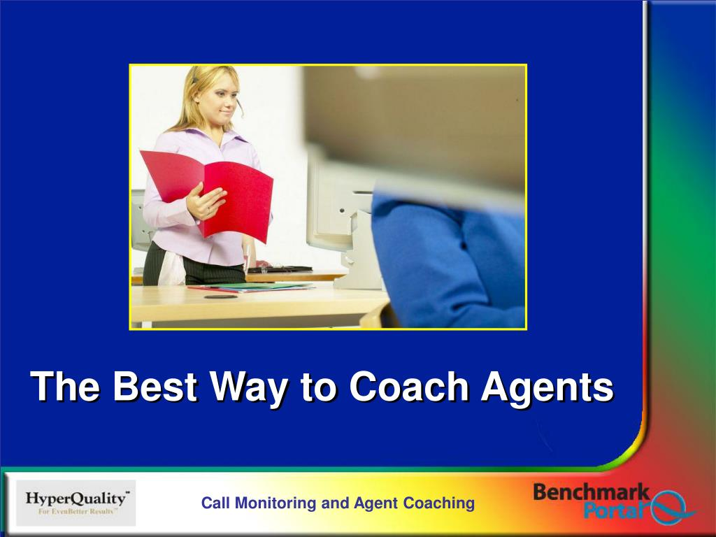 The Best Way to Coach Agents