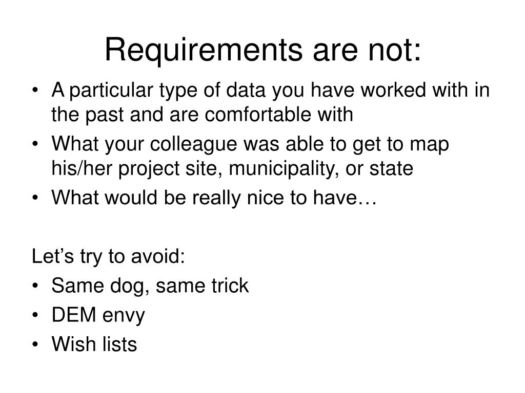 Requirements are not: