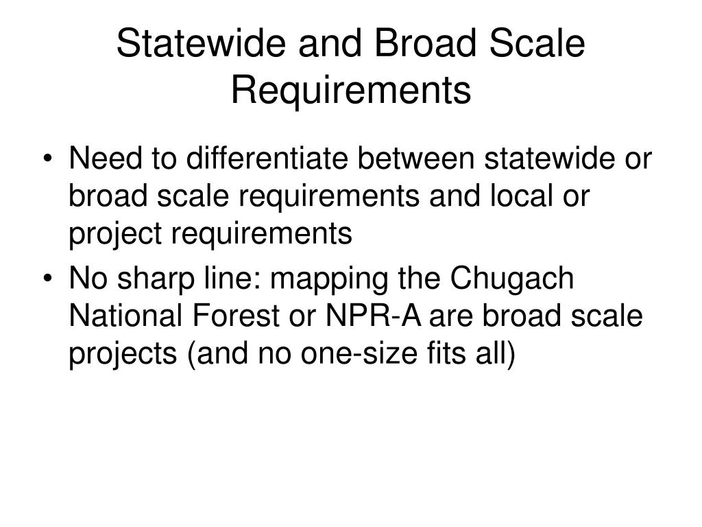 Statewide and Broad Scale Requirements