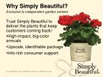 why simply beautiful exclusive to independent garden centers
