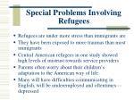 special problems involving refugees