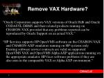 remove vax hardware