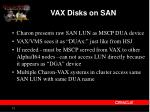 vax disks on san