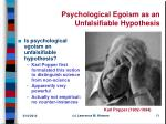 psychological egoism as an unfalsifiable hypothesis