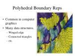 polyhedral boundary reps