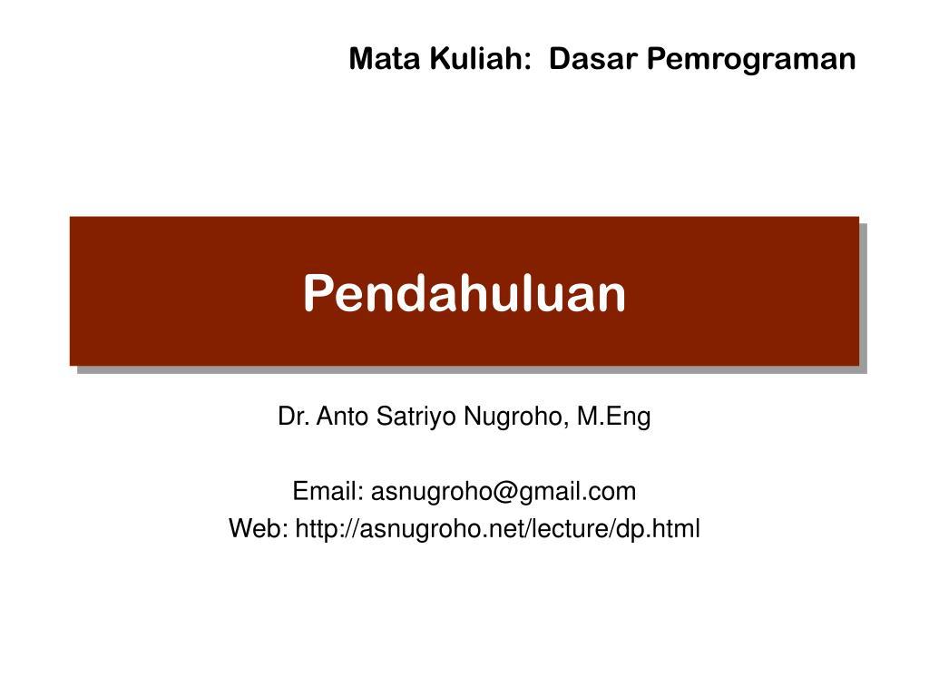 dr anto satriyo nugroho m eng email asnugroho@gmail com web http asnugroho net lecture dp html l.