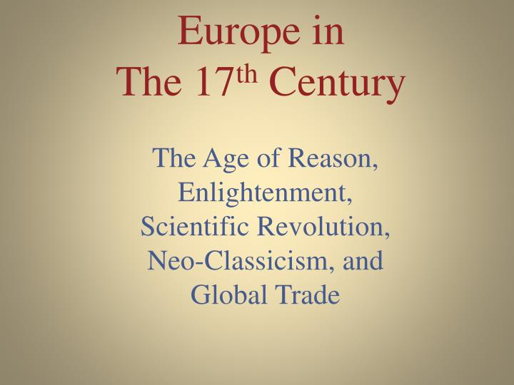 """an overview of the age on enlightenment in europe The age of enlightenment overview """"enlightenment"""" or the """"age of represented a shift of thinking as intellectuals in late 17th- and 18th-century europe."""