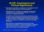 alive conclusions and clinical significance