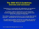 the 2000 acls guidelines overview and conclusion